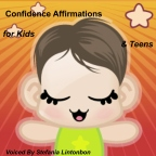 Confidence Affirmations for Kids & Teens